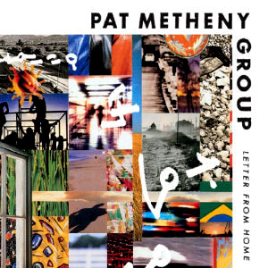 Pat Metheny Group / Letter From Home (REMASTERED)