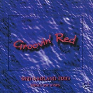 Red Garland Trio / Groovin' Red (with Philly Joe Jones)