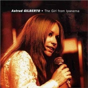 Astrud Gilberto / The Girl From Ipanema