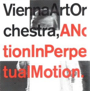 Vienna Art Orchestra / A Notion In Perpetual Motion