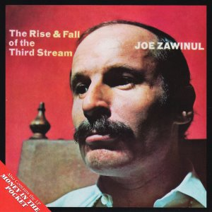 Joe Zawinul / The Rise & Fall Of The Third Stream / Money In The Pocket