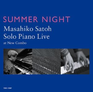 Masahiko Satoh / Summer Night (Solo Piano Live At New Combo)