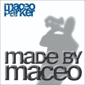 Maceo Parker / Made By Maceo (DIGI-PAK)