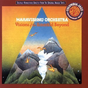 Mahavishnu Orchestra / Visions Of The Emerald Beyond