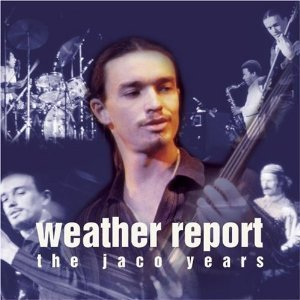 Weather Report / This Is Jazz 40: The Jaco Years