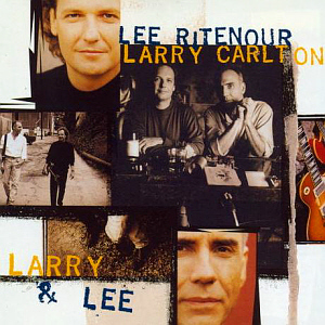 Lee Ritenour & Larry Carlton / Larry & Lee