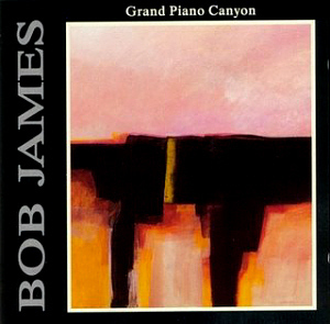 Bob James / Grand Piano Canyon