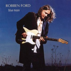 Robben Ford / Blue Moon