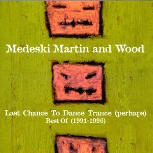 Medeski Martin & Wood / Best Of (1991-1996): Last Chance To Dance Trance