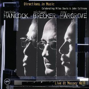 Herbie Hancock / Michael Brecker / Roy Hargrove / Directions In Music - Celebrating Miles Davis & John Coltrane